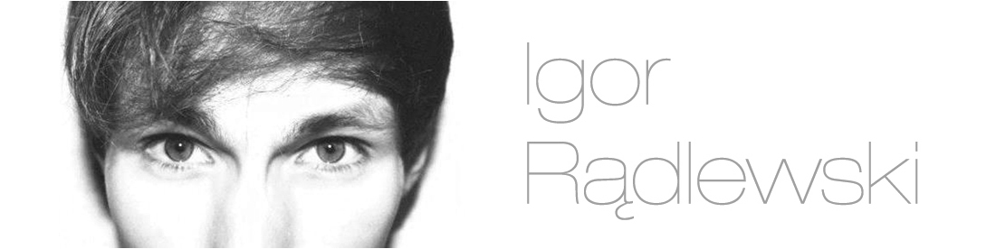 Igor Rądlewski - fashion blog, męski blog modowy.