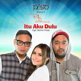 PASTO-1 - Itu Aku Dulu (feat. Prilly Latuconsina)