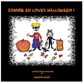 Zombie Ed Loves Halloween!