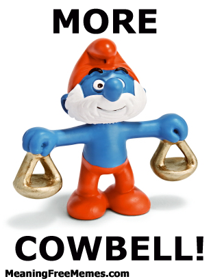 Papa Smurf More Cowbell