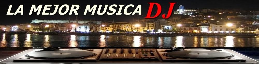 La Mejor Musica DJ