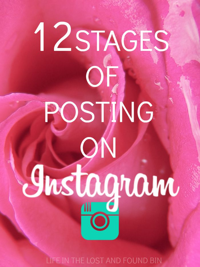 12 Stages of Posting on Instagram