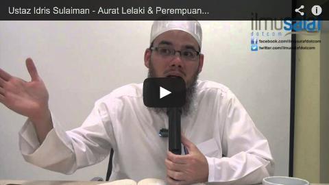 Ustaz Idris Sulaiman – Aurat Lelaki & Perempuan di Dalam Solat