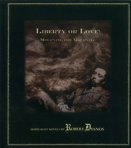 liberty or love, robert desnos, atlas press, @tlas press, reissue