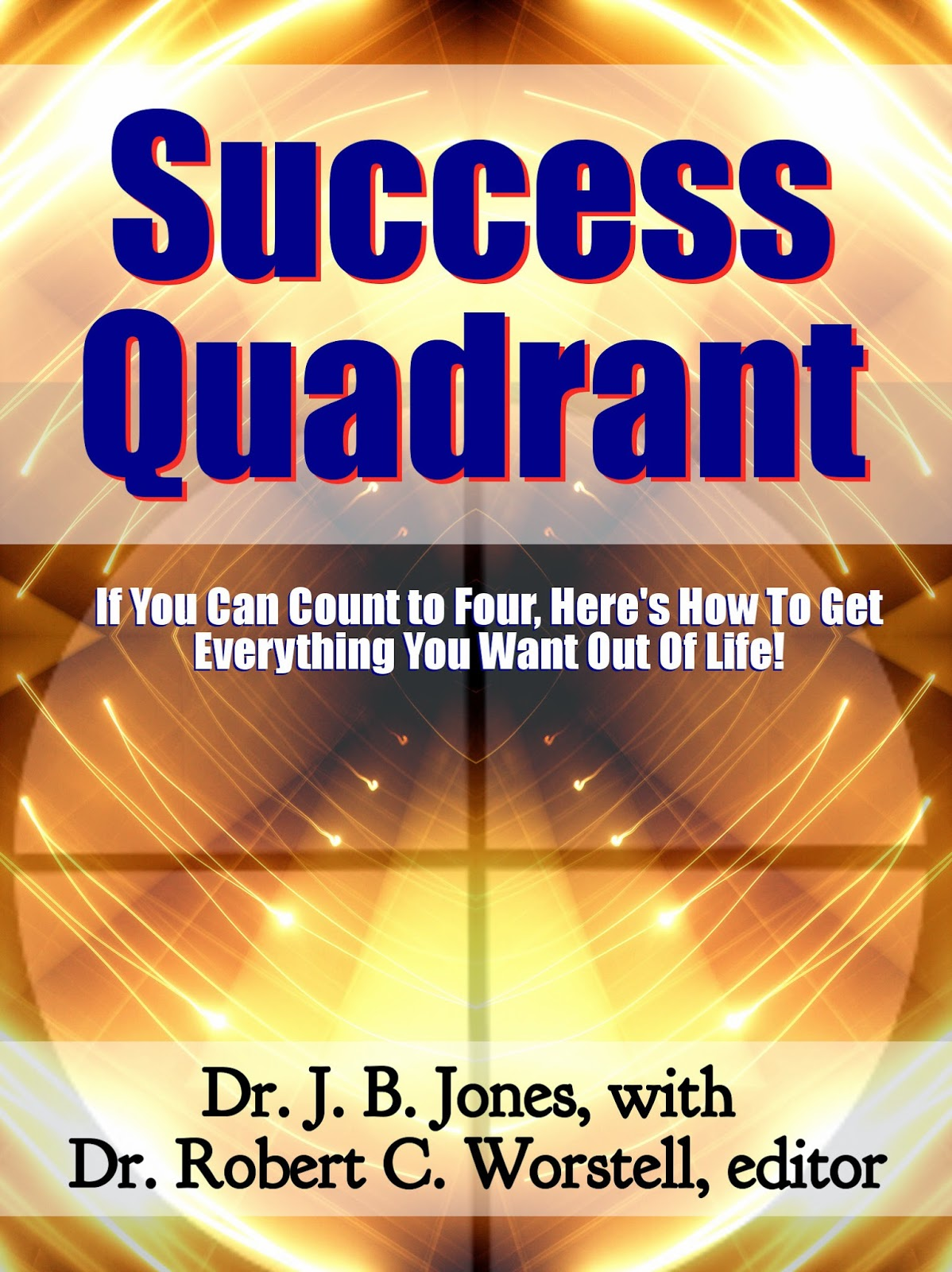 Success Quadrant by Dr. J. B. Jones, with J. Earl Shoeff