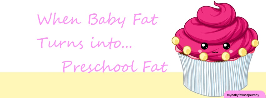 When Baby Fat Turns into Preschool Fat