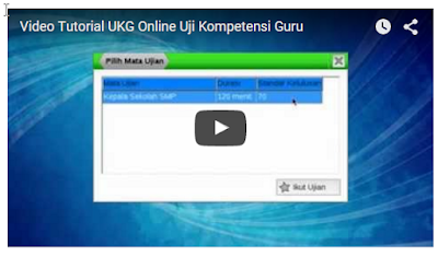 Video Tutorial UKG Online Uji Kompetensi Guru Tahun 2015 Terbaru