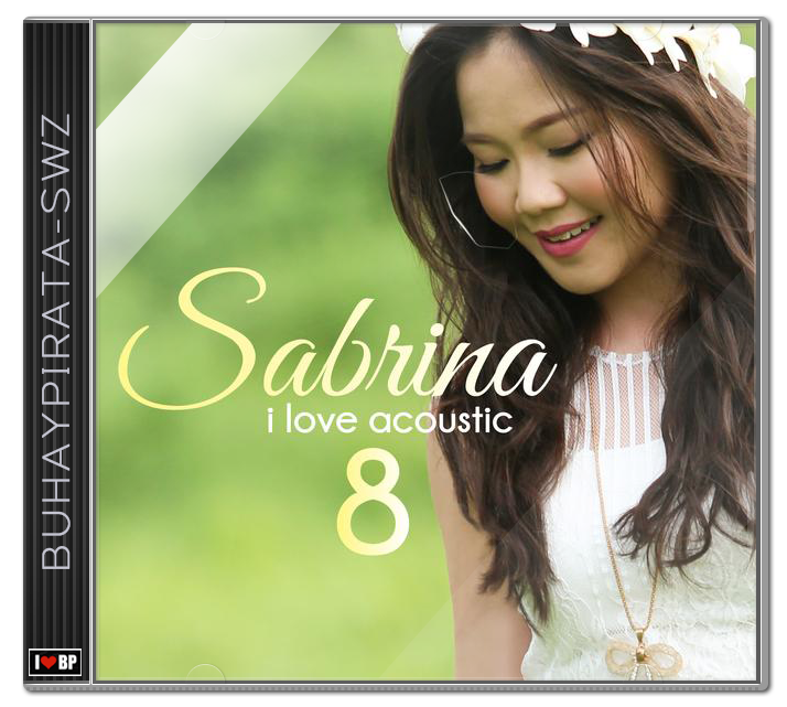 Download [Mp3]-[Music] Sabrina – I Love Acoustic 8 (2015) @320kbps 4shared By Pleng-mun.com