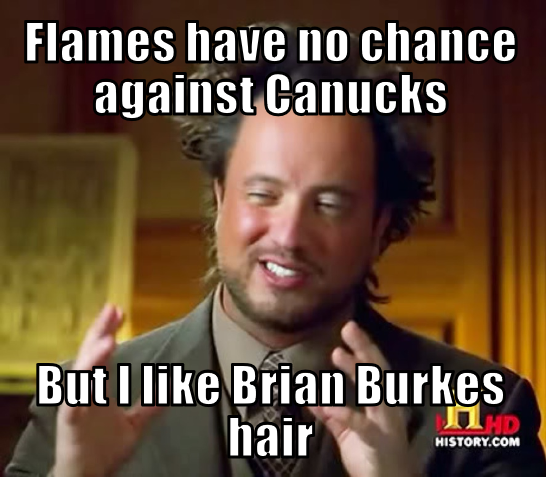 Canucks Flames Memes Ancient Aliens