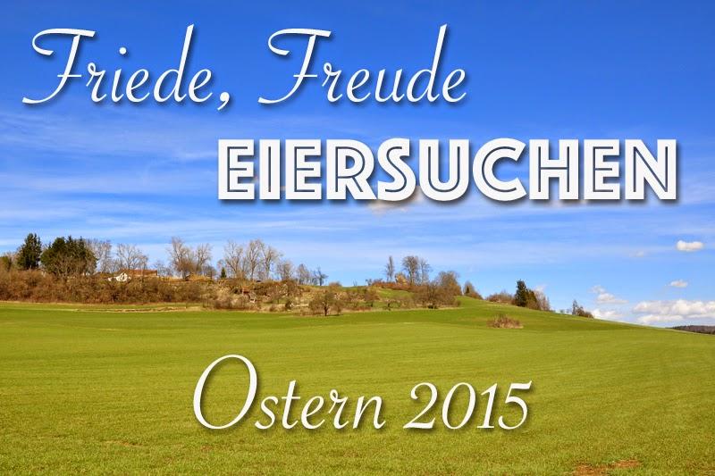 Ostern 2015 - Friede, Freude, Eiersuchen | Titelbild