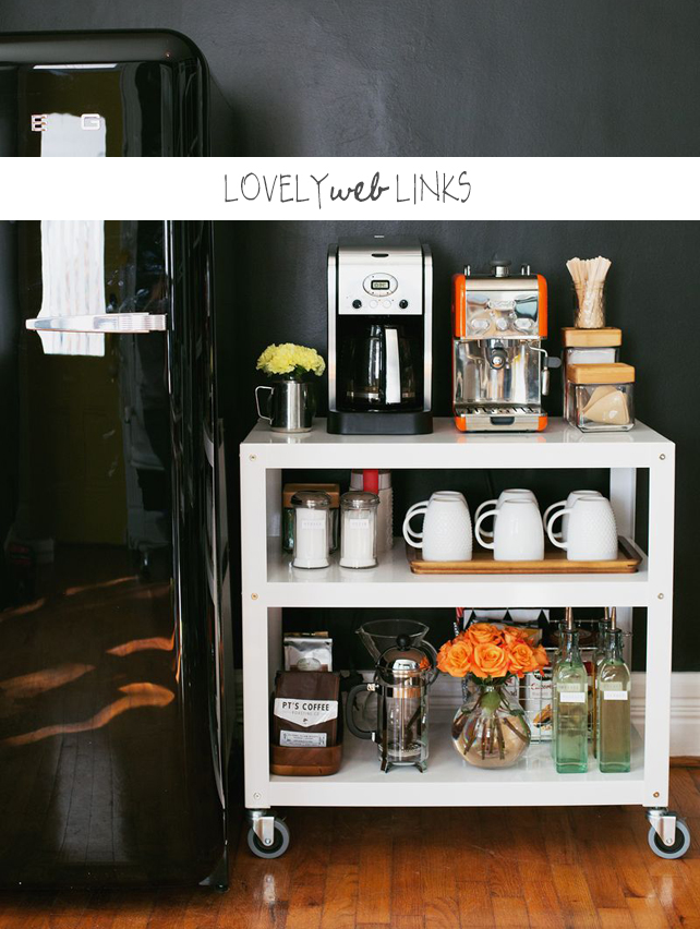 Lovely Web Links featuring an office coffee cart from A Beautiful Mess