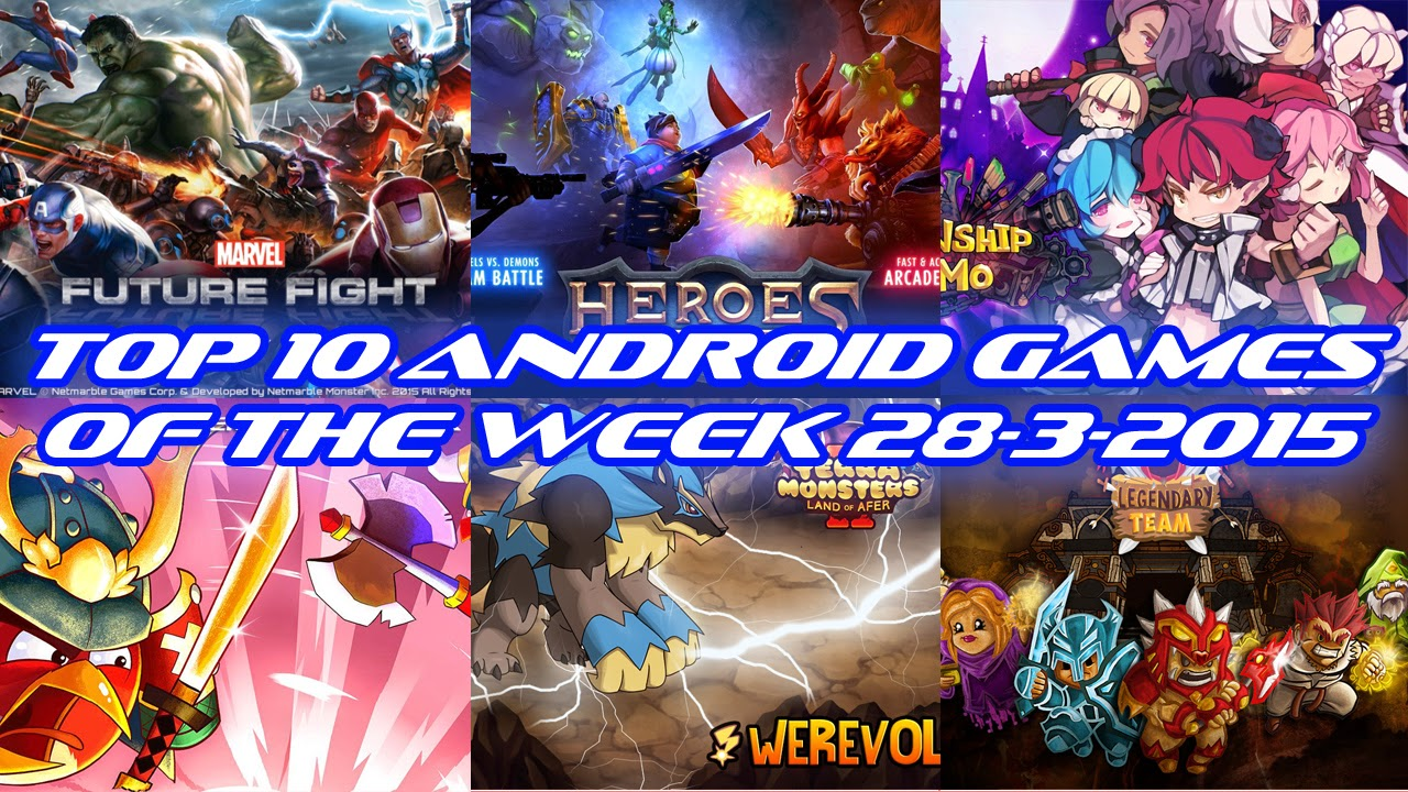 TOP 10 BEST NEW ANDROID GAMES OF THE WEEK - 28th March 2015
