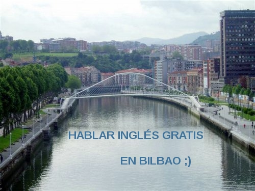 hablar inglés gratis en Bilbao