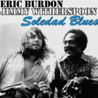 Eric Burdon & Jimmy Witherspoon - Soledad Blues 2012