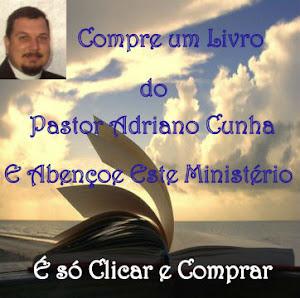 Compre um livro do Pastor Adriano Cunha