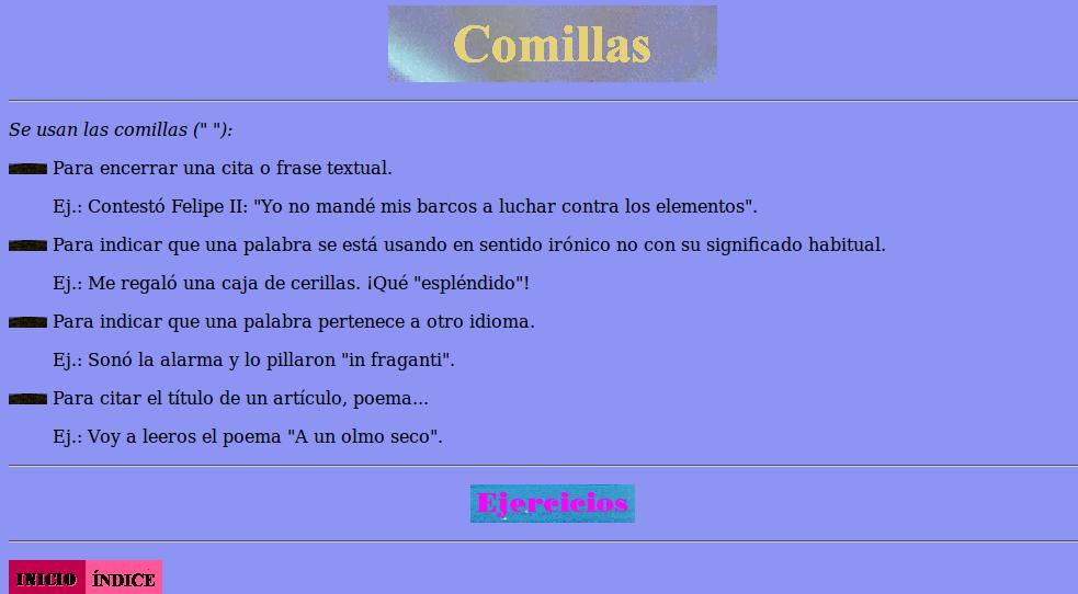 http://roble.pntic.mec.es/~msanto1/ortografia/comill.htm