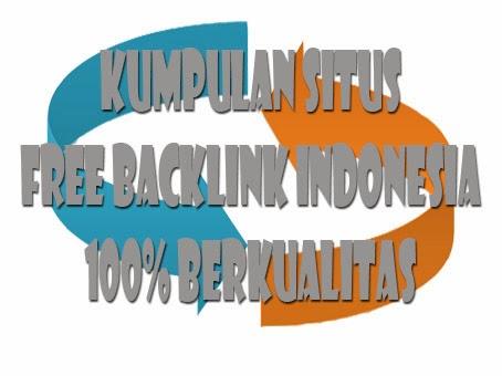Situs Backlink Dofollow Indonesia 100% Berkualitas Dan Terpercaya