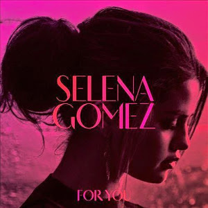 Download Album Selena Gomez For You Full Album