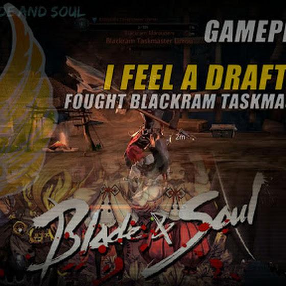 I Feel A Draft Quest » Fought Blackram Taskmaster Limsu In Blade And Soul