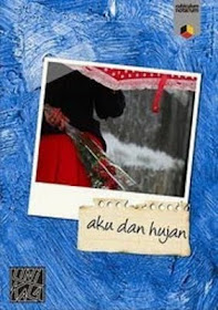 Buku Terbaru : Aku dan Hujan - April 2011
