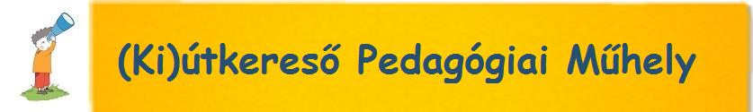 (Ki)útkereső Pedagógiai Műhely