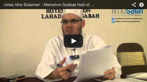 Ustaz Idris Sulaiman – Memohon Syafaat Nabi di Hari Akhirat