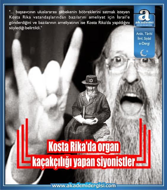 Kosta Rika'da organ kaçakçılığı yapan siyonistler