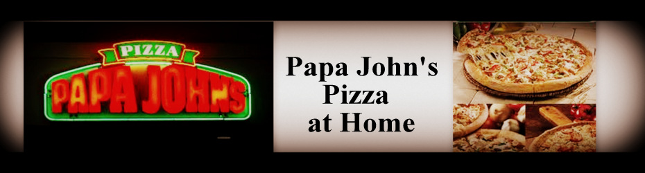 Papa John's Pizza Copycat Recipes