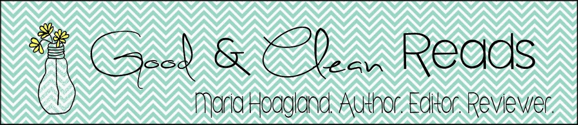 Maria Hoagland, Author, Editor, Reviewer: Good and Clean Reads