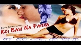 Hot Hindi Movie 'Koi Bach Na Payega' Watch Online
