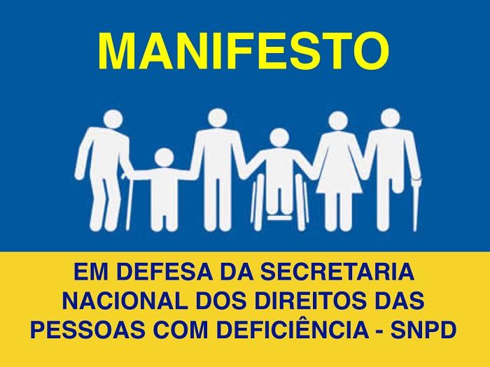 sob fundo azul, ilustração em branco mostrando pessoas com vários tipos de deficiência. em letras amarelas - MANIFESTO, e em letras azuis sob fundo amarelo, em defesa da secretaria Nacional dos Direitos das Pessoas com Deficiência - SNPD