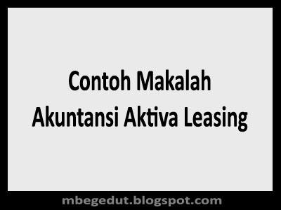 Contoh Makalah Akuntansi Aktiva Leasing