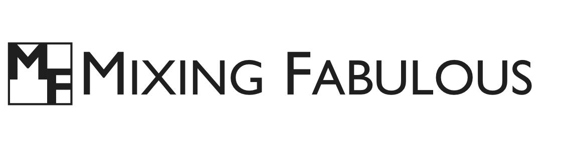 MIXING FABULOUS