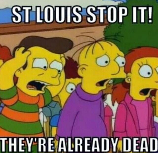 st louis stop it! they're already dead