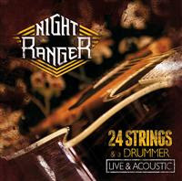 Night Ranger - 24 Strings & A Drummer-Live & Acoustic
