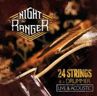 Night Ranger - 24 Strings & A Drummer-Live & Acoustic