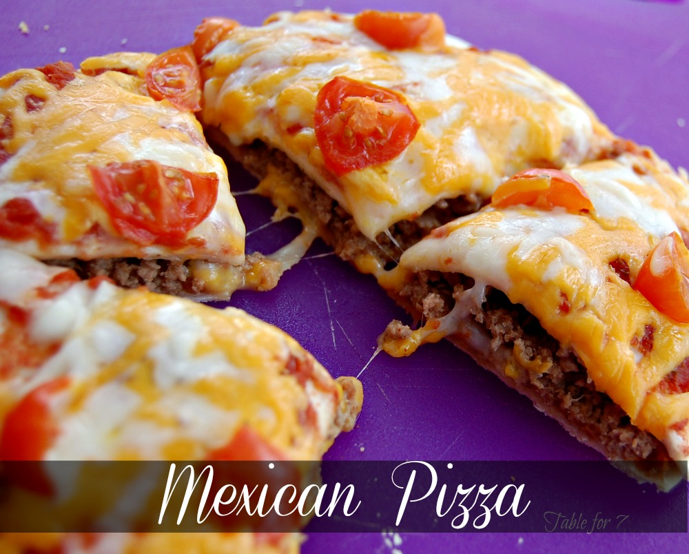 Mexican Pizza • Table for Seven
