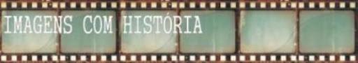 IMAGENS COM HISTÓRIA