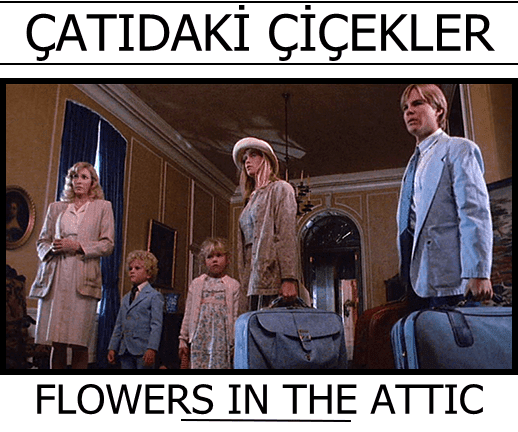 flowers in the attic catidaki cicekler 1987