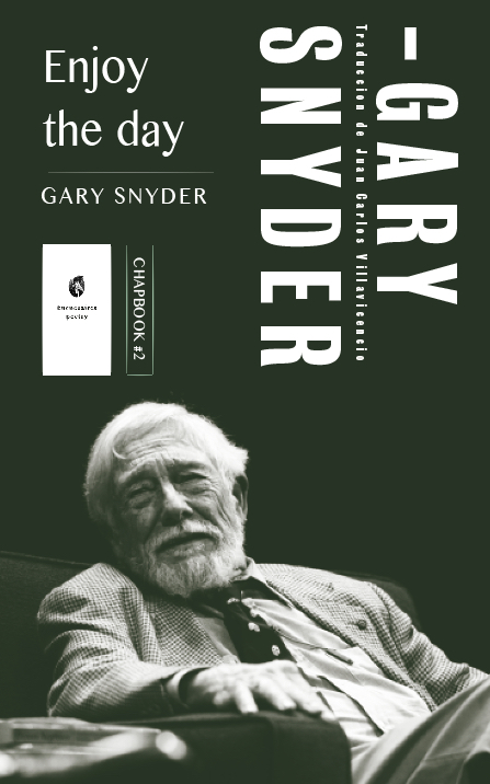 Enjoy the day, de Gary Snyder. Traducción de Juan Carlos Villavicencio