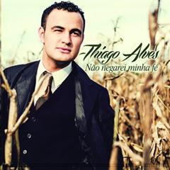 Thiago Alves - N�o negarei minha f� 2013