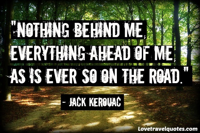 Nothing behind me everything ahead of me as is ever so on the road
