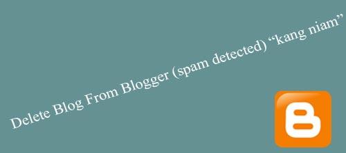 Banyak Blog di Blogger.com atau Blogspot dihapus