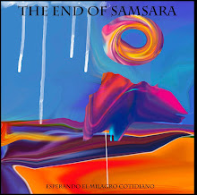 "THE END OF SAMSARA ""ESPERANDO EL MILAGRO COTIDIANO"""