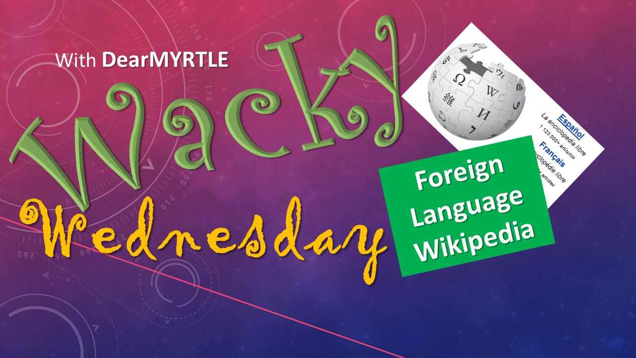 Dearmyrtles Genealogy Blog Wacky Wednesday Foreign Language Wikipedia