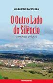 """""""O Outro Lado do Silêncio"""" de Gilberto Bandeira"""