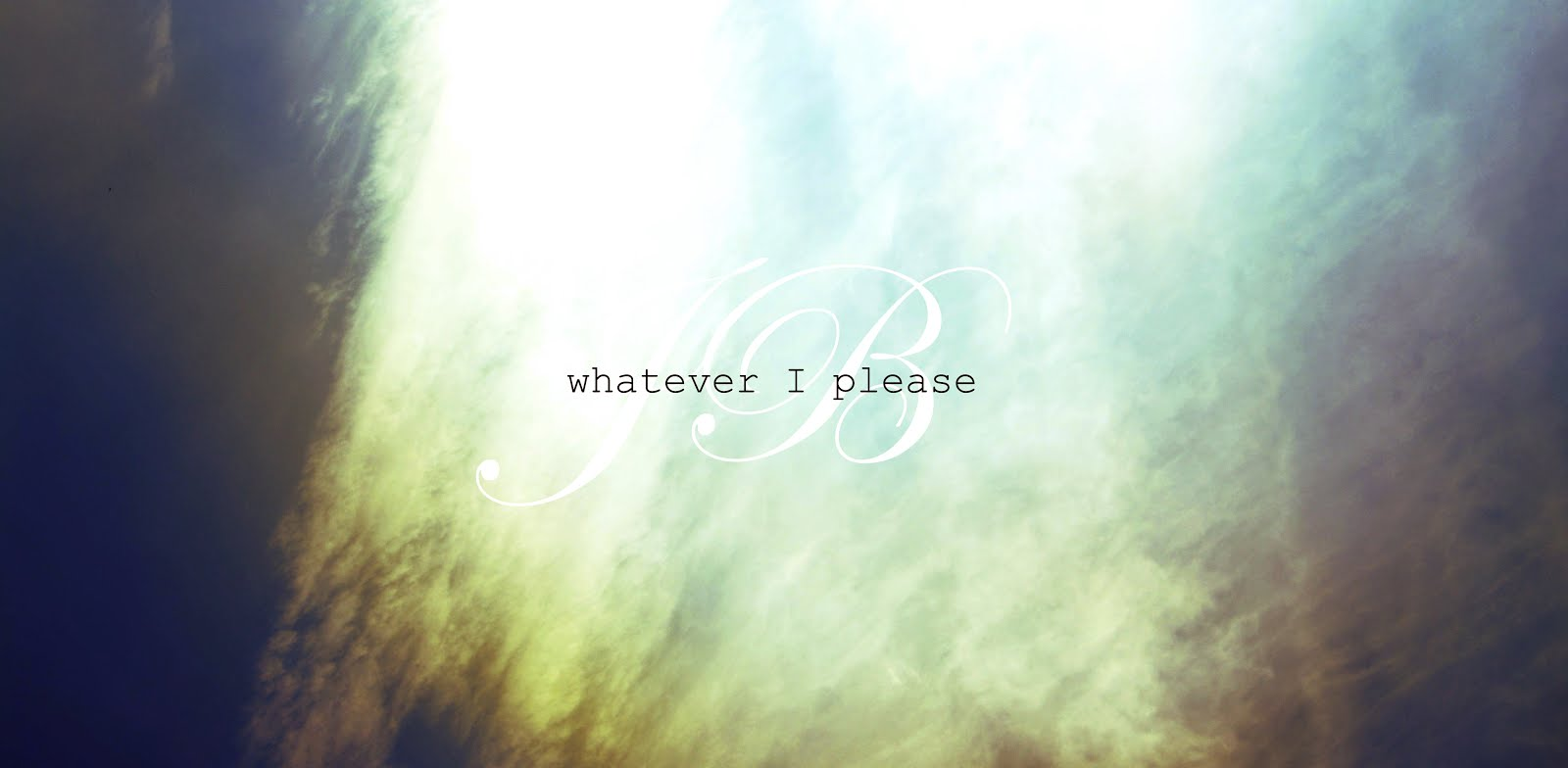 WHATEVER I PLEASE