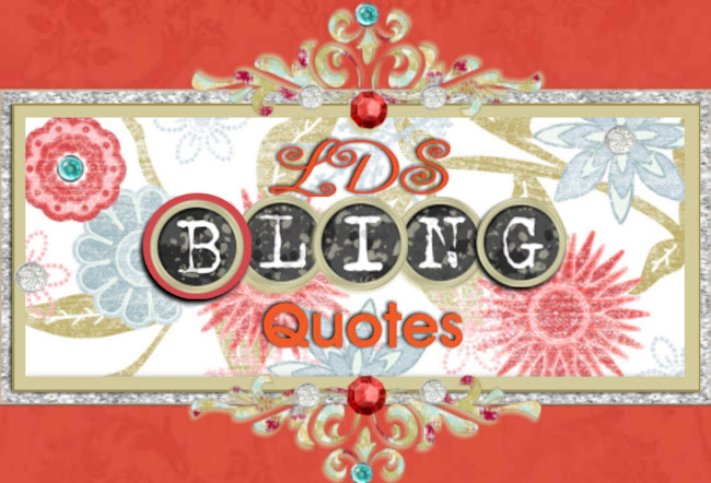 LDS Bling Quotes