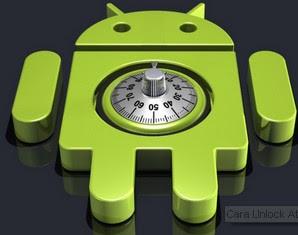 Cara Unlock Atau Reset Smartphone Android yang Terkunci