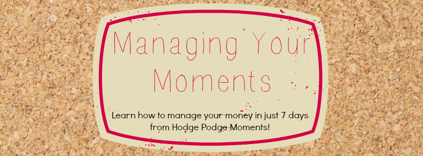 Managing Your Moments